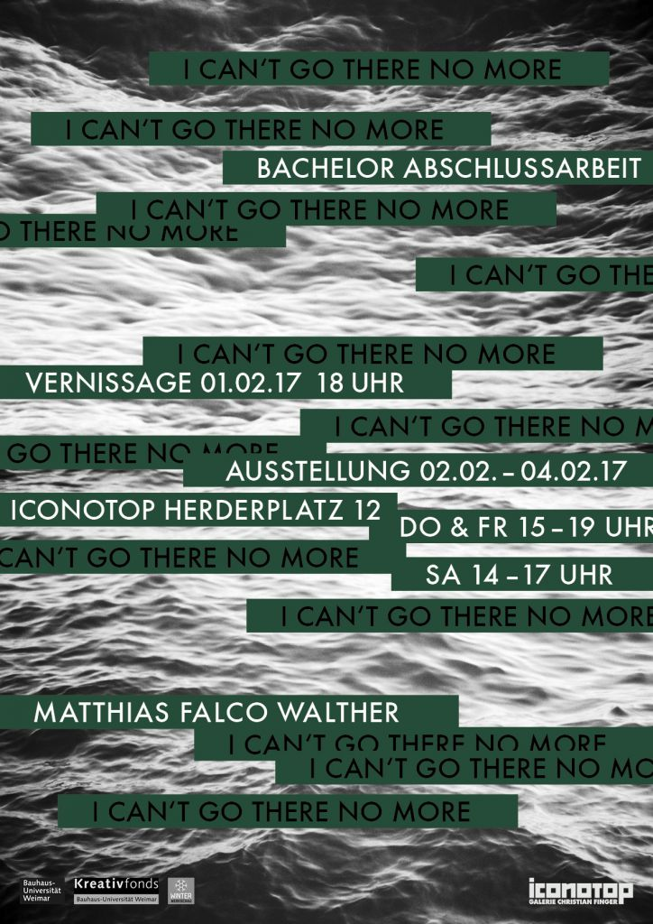 iconotop galerie weimar Matthias_Falco_Walther_I_cant_go_there_no_more_Plakat